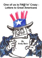 Cover for 'One of Us is F@#*in' Crazy - Letters to Great Americans'