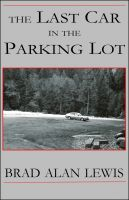 Cover for 'The Last Car in the Parking Lot'