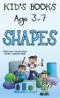 Kid's books age 3-7: Shapes for Children (Shapes for Boys, Shapes for Kids, Shape Book, Children's Shape Books, Kids Shape Books, Learning Shapes, Learn Shapes) by Vincent Noot