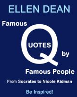 Cover for 'Famous Quotes by Famous People from Socrates to Nicole Kidman. Be Inspired!'