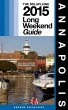 Annapolis - The Delaplaine 2014 Long Weekend Guide by Andrew Delaplaine
