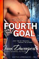 Cover for 'Fourth and Goal- A Seattle Lumberjacks Romance'