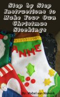 Cover for 'Step by Step Instructions to Make Your Own Christmas Stockings'