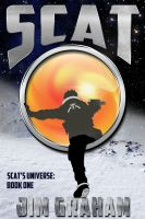 Cover for 'Scat (Scat's Universe, Book 1)'