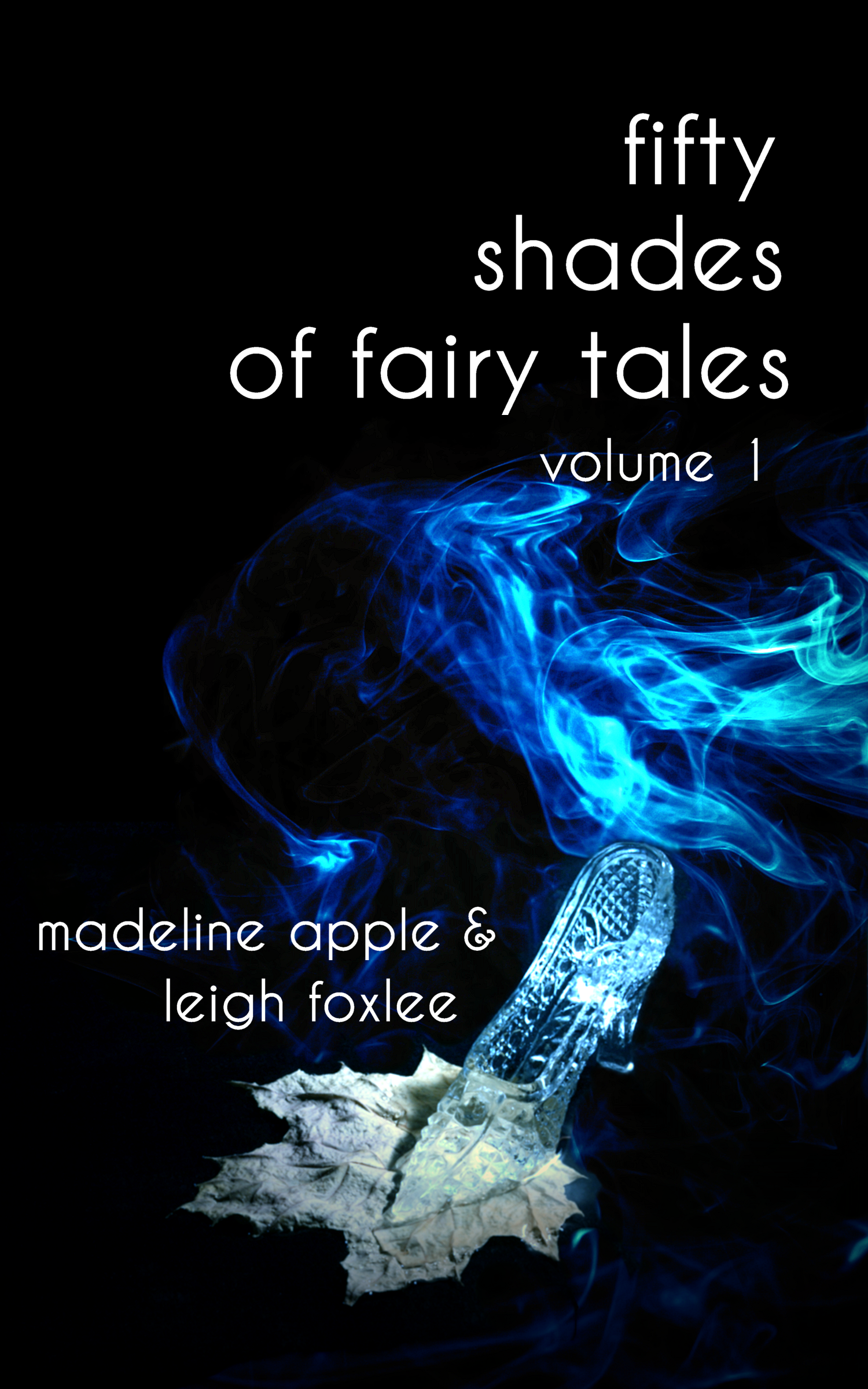 Leigh Foxlee - 50 Shades of Fairy Tales Volume 1