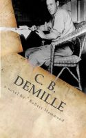 Cover for 'C. B. DeMille: The Man Who Invented Hollywood'