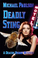 Cover for 'Deadly Sting: A Deacon Bishop Mystery'