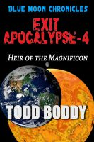Cover for 'Exit Apocalypse-4 Heir of the Magnificon'