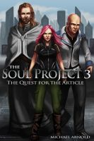 Cover for 'The Soul Project Part 3 The Quest For The Article'