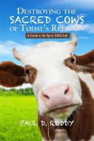Cover for 'Destroying the Sacred Cows of Today's Religion'