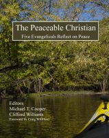 Cover for 'The Peaceable Christian: Five Evangelicals Reflect on Peace'