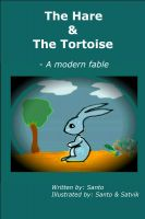 Cover for 'The Hare and The Tortoise - A modern fable'