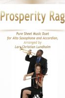 Cover for 'Prosperity Rag Pure Sheet Music Duet for Alto Saxophone and Accordion, Arranged by Lars Christian Lundholm'