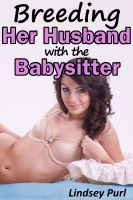Cover for 'Breeding Her Husband with the Babysitter (teen bred menage impregnation)'