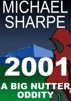 Cover for '2001: A Big Nutter Oddity'