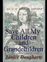 Cover for 'Save All My Children and Grandchildren'