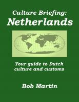 Cover for 'Culture Briefing: Netherlands - Your guide to Dutch culture and customs'