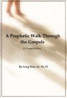 Cover for 'A Prophetic Walk Through the Gospels'
