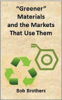 Cover for 'Greener Materials and the Markets That Use Them'