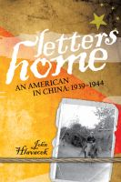 Cover for 'Letters Home: An American in China: 1939-1944'