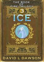Cover for 'Ice (The Book of Fire Trilogy 3)'
