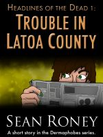 Cover for 'Headlines of the Dead 1: Trouble in Latoa County'