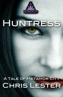 Cover for 'Metamor City: Huntress'