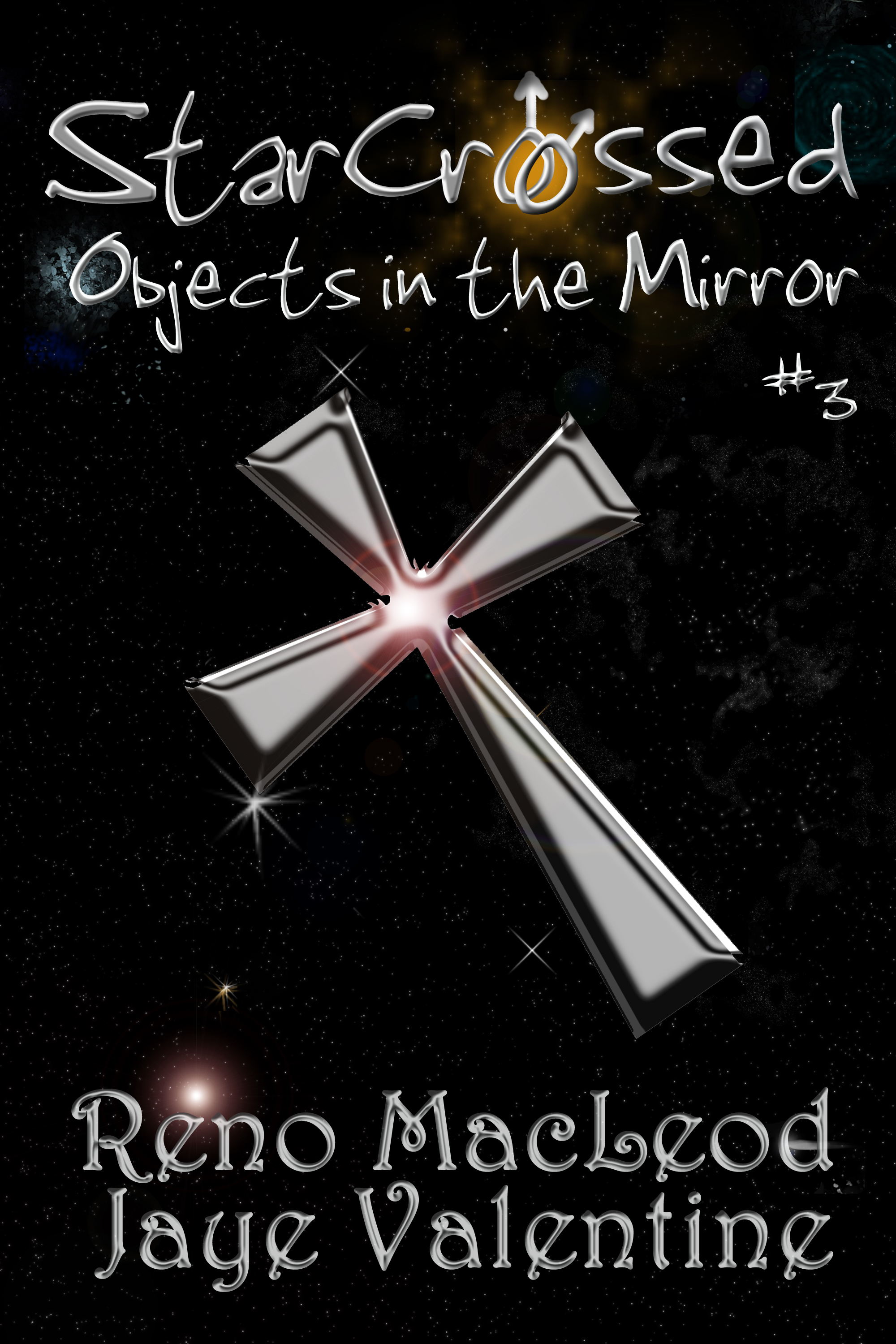 Reno MacLeod and Jaye Valentine - StarCrossed 3: Objects in the Mirror