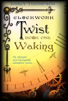 Cover for 'Clockwork Twist : Waking'