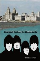 Cover for 'Liverpool Beatles: An Ebook Guide'