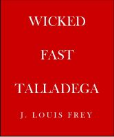Cover for 'Wicked Fast Talladega'