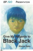 Cover for 'Give My Regards to Black Jack - Ep.120 Presentation (English version)'