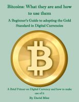 Cover for 'Bitcoins:  What they are and how to use them'