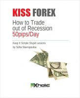 Cover for 'KISS FOREX : How to Forex Trade out of Recession 50pips/Day | Keep It Simple Stupid Lessons)'