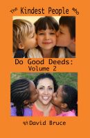 Cover for 'The Kindest People Who Do Good Deeds, Volume 2: 250 Anecdotes'