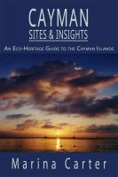 Cover for 'Cayman Sites and Insights - An Eco-Heritage Guide to the Cayman Islands'