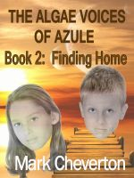 Cover for 'The Algae Voices of Azule - Book 2:  Finding Home'