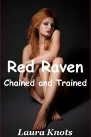 Cover for 'Red Raven Chained and Trained'