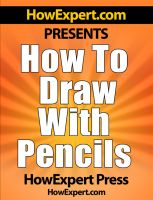 Cover for 'How To Draw With Pencils - Your Step-By-Step Guide To Drawing With Pencils'