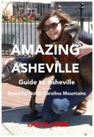 Cover for 'Amazing Asheville, Guide to the Beautiful North Carolina Mountains'