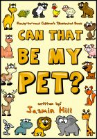 Cover for 'Can That Be My Pet? Ready-to-Read Children's Illustrated Book'
