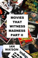 Cover for 'Movies That Witness Madness Part II'