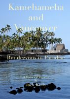 Cover for 'Kamehameha and Vancouver, Rendezvous in Paradise'