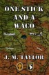 One Stick and a Waco by J. M. Taylor