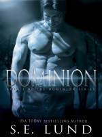 S. E. Lund - Dominion: Book 1 of the Dominion Series