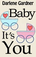 Cover for 'Baby It's You (A Romantic Comedy)'