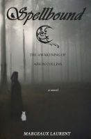 Cover for 'Spellbound: The Awakening of Aislin Collins'