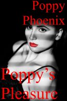 Poppy Phoenix - Poppy's Pleasure