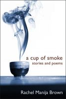 Cover for 'A Cup of Smoke: stories and poems'