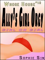 "Cover for 'Whorehouse #12: Ally's Girl Orgy: ""Girl-on-Girl."" [Erotic Content]'"